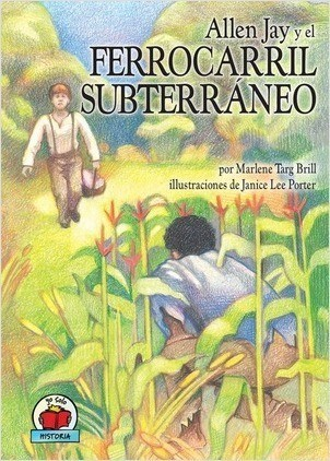 Cover: Allen Jay y el Ferrocarril Subterráneo (Allen Jay and the Underground Railroad)