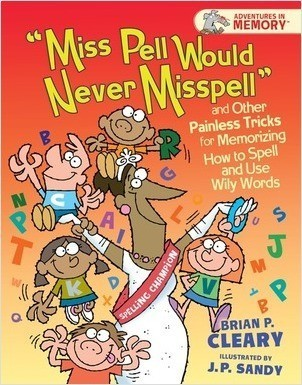 "Cover: ""Miss Pell Would Never Misspell"" and Other Painless Tricks for Memorizing How to Spell and Use Wily Words"