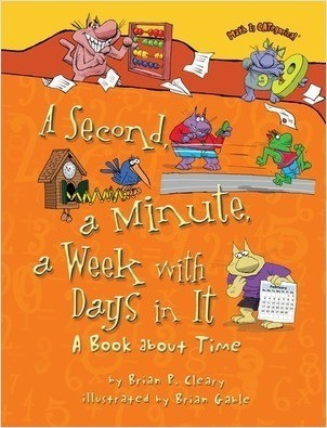 Cover: A Second, a Minute, a Week with Days in It: A Book about Time