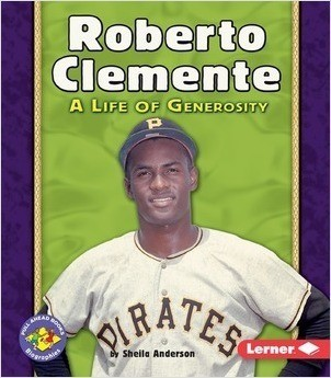 Cover: Roberto Clemente: A Life of Generosity