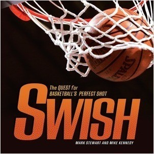 Cover: Swish: The Quest for Basketball's Perfect Shot