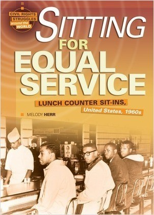 Cover: Sitting for Equal Service: Lunch Counter Sit-Ins, United States, 1960s