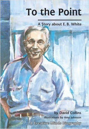 Cover: To The Point: A Story about E. B. White