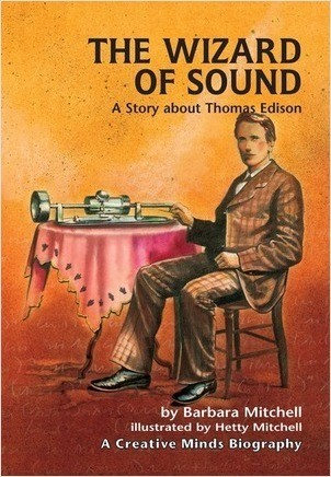 Cover: The Wizard of Sound: A Story about Thomas Edison