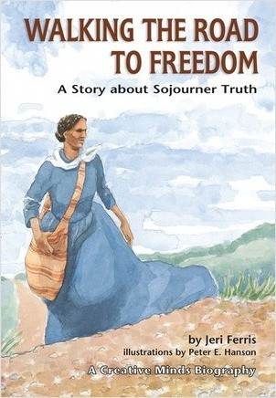 Cover: Walking the Road to Freedom: A Story about Sojourner Truth
