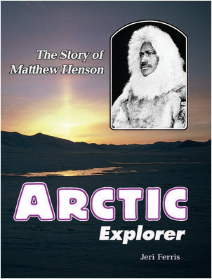 Cover: Arctic Explorer: The Story of Matthew Henson