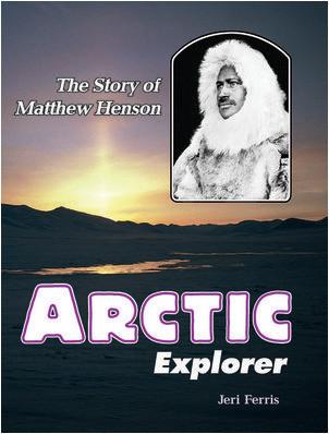 Cover: Arctic Explorer: The Story of Matthew Henson