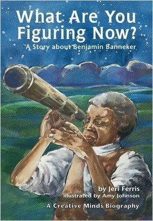 Cover: What Are You Figuring Now?: A Story about Benjamin Banneker