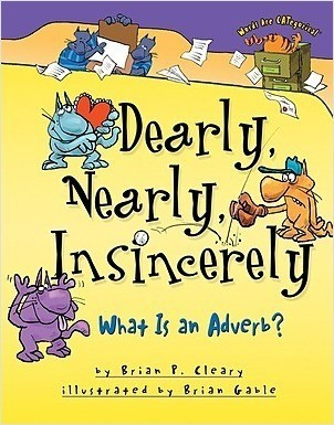 Cover: Dearly, Nearly, Insincerely: What Is an Adverb?
