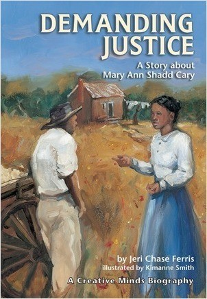 Cover: Demanding Justice: A Story about Mary Ann Shadd Cary