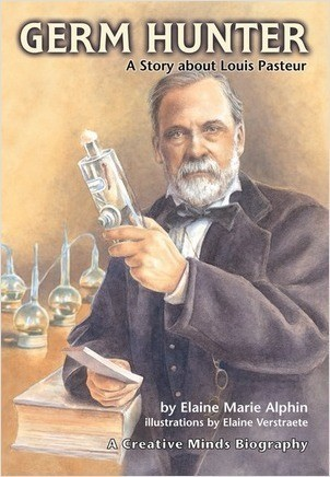 Cover: Germ Hunter: A Story about Louis Pasteur