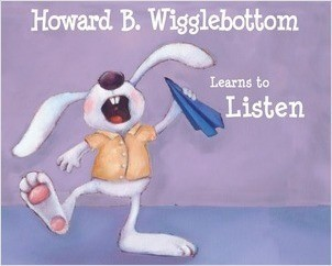 Cover: Howard B. Wigglebottom Learns to Listen