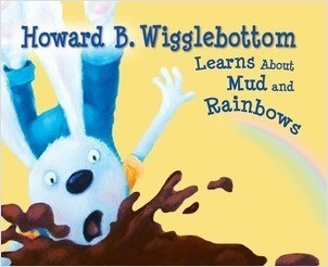 Cover: Howard B. Wigglebottom Learns About Mud and Rainbows