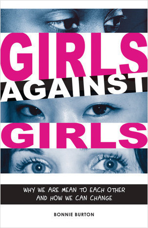 Cover: Girls Against Girls: Why We Are Mean to Each Other and How We Can Change