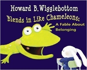 Cover: Howard B. Wigglebottom Blends in Like Chameleons: A Fable About Belonging