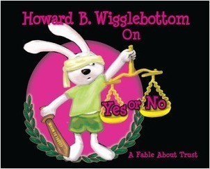 Cover: Howard B. Wigglebottom On Yes or No: A Fable About Trust