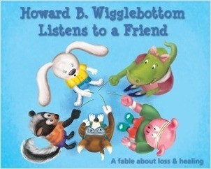 Cover: Howard B. Wigglebottom Listens to a Friend: A Fable About Loss and Healing