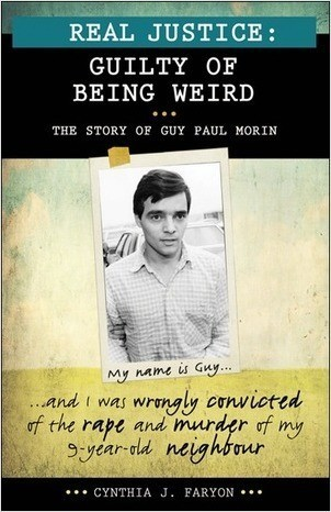 Cover: Real Justice: Guilty of Being Weird: The story of Guy Paul Morin