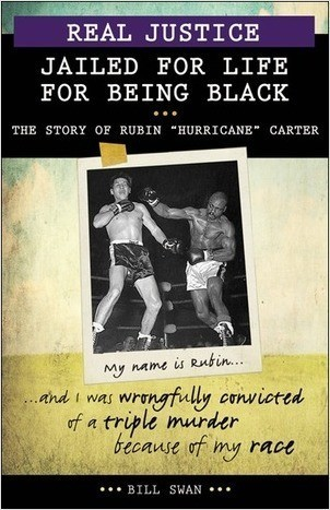 "Cover: Real Justice: Jailed for Life for Being Black: The Story of Rubin ""Hurricane"" Carter"