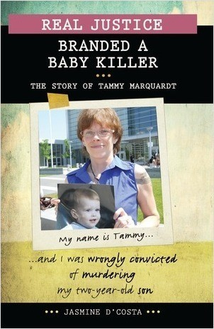 Cover: Real Justice: Branded a Baby Killer: The Story of Tammy Marquardt