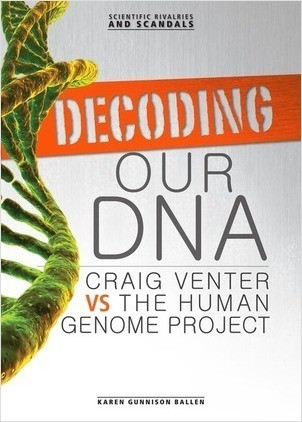 Cover: Decoding Our DNA: Craig Venter vs the Human Genome Project