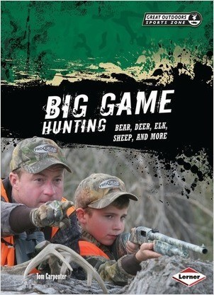 Cover: Big Game Hunting: Bear, Deer, Elk, Sheep, and More
