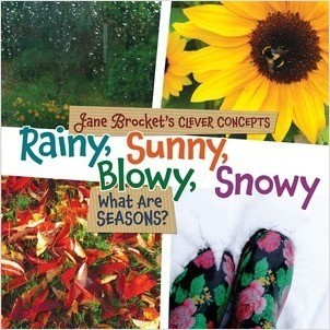 Cover: Rainy, Sunny, Blowy, Snowy: What Are Seasons?