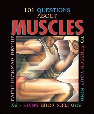 Cover: 101 Questions about Muscles, 2nd Edition: to Stretch Your Mind and Flex Your Brain
