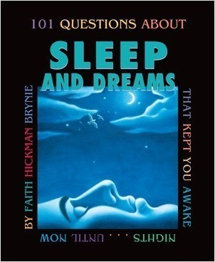 Cover: 101 Questions about Sleep and Dreams, 2nd Edition: That Kept You Awake Nights...until Now