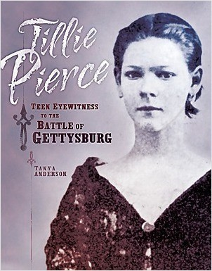 Cover: Tillie Pierce: Teen Eyewitness to the Battle of Gettysburg
