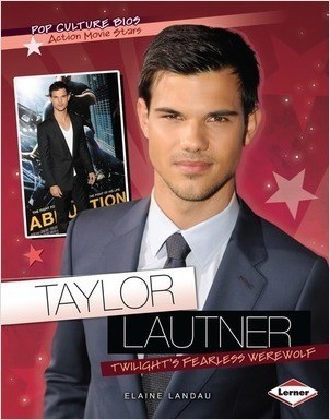 Cover: Taylor Lautner: Twilight's Fearless Werewolf