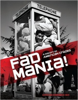 Cover: Fad Mania!: A History of American Crazes