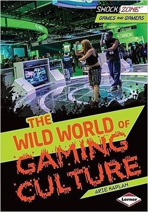 Cover: The Wild World of Gaming Culture