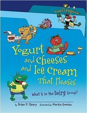Cover: Yogurt and Cheeses and Ice Cream That Pleases, 2nd Edition: What Is in the Dairy Group?