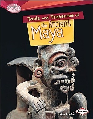 Cover: Tools and Treasures of the Ancient Maya