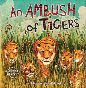 Cover: An Ambush of Tigers: A Wild Gathering of Collective Nouns