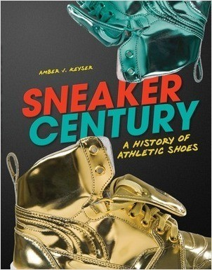 Cover: Sneaker Century: A History of Athletic Shoes