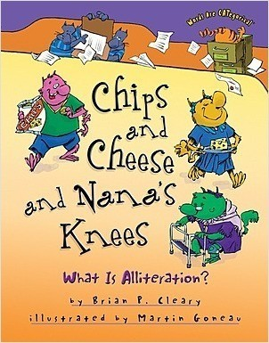 Cover: Chips and Cheese and Nana's Knees: What Is Alliteration?