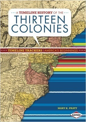 Cover: A Timeline History of the Thirteen Colonies