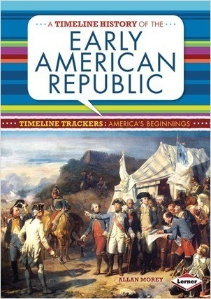 Cover: A Timeline History of the Early American Republic