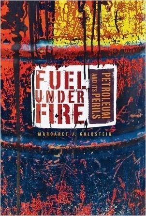 Cover: Fuel under Fire: Petroleum and Its Perils