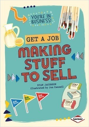 Cover: Get a Job Making Stuff to Sell