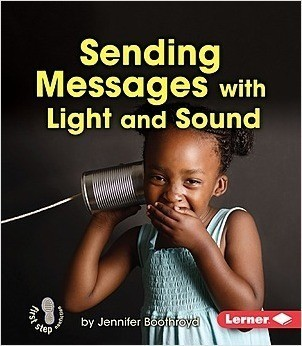 Cover: Sending Messages with Light and Sound