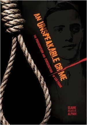 Cover: An Unspeakable Crime: The Prosecution and Persecution of Leo Frank