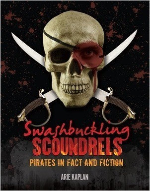 Cover: Swashbuckling Scoundrels: Pirates in Fact and Fiction