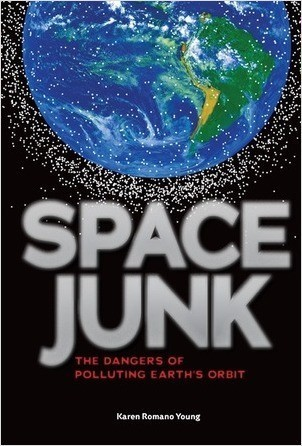 Cover: Space Junk: The Dangers of Polluting Earth's Orbit