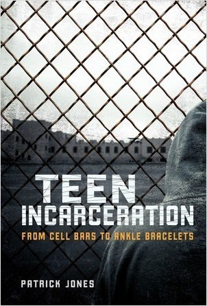 Cover: Teen Incarceration: From Cell Bars to Ankle Bracelets