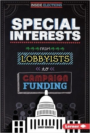 Cover: Special Interests: From Lobbyists to Campaign Funding
