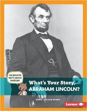 Cover: What's Your Story, Abraham Lincoln?