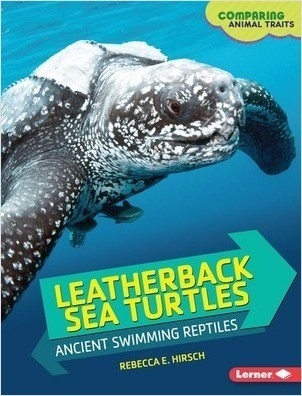 Cover: Leatherback Sea Turtles: Ancient Swimming Reptiles